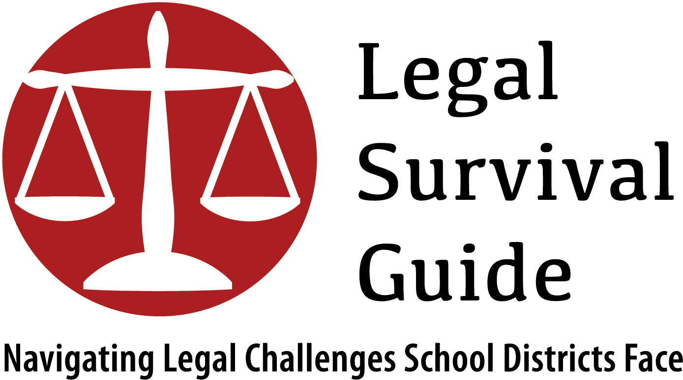 Legal Survival Guide - Navigating Legal Challenges School Districts Face